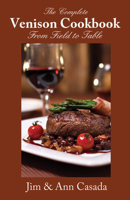 The Complete Venison Cookbook: From Field to Table