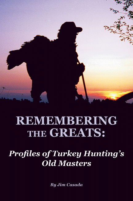 Remembering the Greats: Profiles of Turkey Hunting's Old Masters